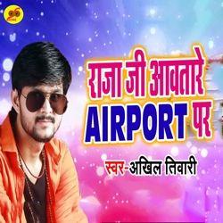 Raja Ji Awatare Airport Par songs