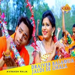 Draiver Balamua Jaldi Se Chala songs