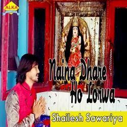 Naina Dhare Ho Lorwa songs