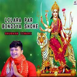 Lilara Par Bindiya Shohe songs