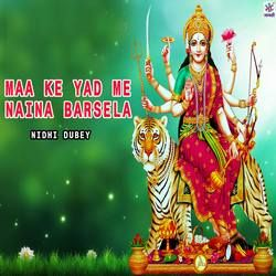 Maa Ke Yad Me Naina Barsela songs