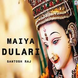 Maiya Dulari songs