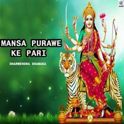 Mansa Purawe Ke Pari songs