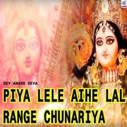 Piya Lele Aihe Lal Range Chunariya songs