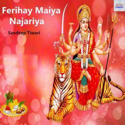 Ferihay Maiya Najariya songs