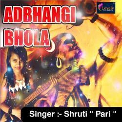 Adbhangi Bhola songs