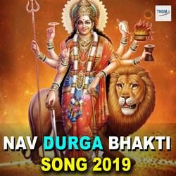 Nav Durga Bhakti Song 2019 songs