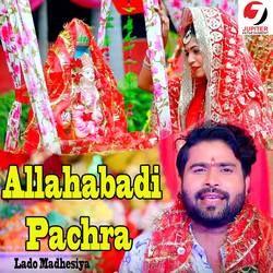 Allahabadi Pachra songs