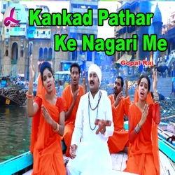 Kankad Pathar Ke Nagari Me songs