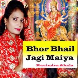 Bhor Bhail Jagi Maiya songs