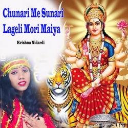 Chunari Me Sunari Lageli Mori Maiya songs