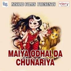 Maiya Odhai Da Chunariya songs