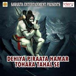 Listen to Dehiya Piraata Hamar Tohara Tahal Se songs from Dehiya Piraata Hamar Tohara Tahal Se