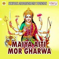 Maiya Aiti Mor Gharwa songs