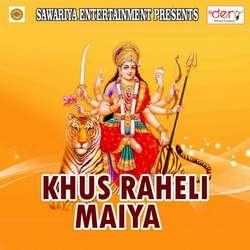 Listen to Hamara Ke Star Di Maiya songs from Khus Raheli Maiya