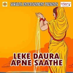 Listen to Chhathi Kare Sasa Ram songs from Leke Daura Apne Saathe
