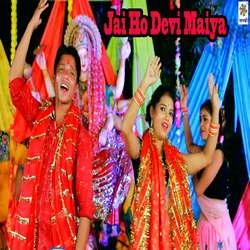 Jai Ho Devi Maiya songs
