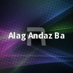 Listen to Bamfar Uchhal Ba songs from Alag Andaz Ba