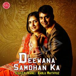 Deewana Samdhan Ka songs