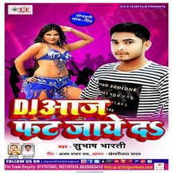 Dj Aaj Fat Jaye Da songs