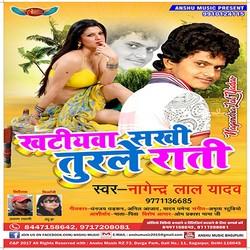 Khatiyawa Sakhi Turle Raati songs