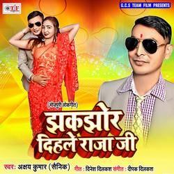 Jhakjhor Dihle Raja Ji songs