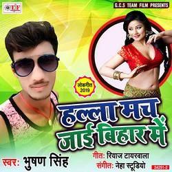 Halla Mach Jai Bihar Me songs