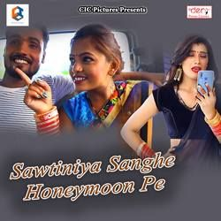 Sawtiniya Sanghe Honeymoon Pe songs