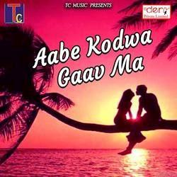 Aabe Kodwa Gaav Ma songs