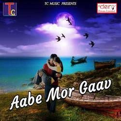 Aabe Mor Gaav songs