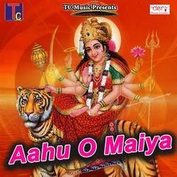 Aahu O Maiya songs