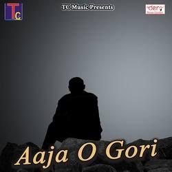 Aaja O Gori songs