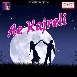 Ae Kajreli songs
