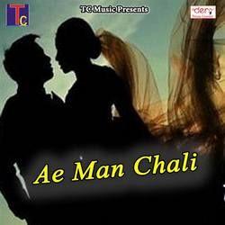Ae Man Chali songs
