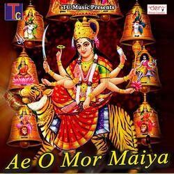Ae O Mor Maiya songs