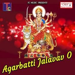 Agarbatti Jalavav O songs