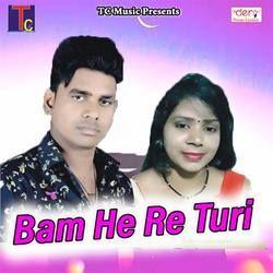 Bam He Re Turi songs