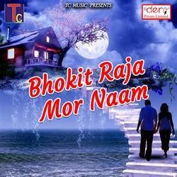 Bhokit Raja Mor Naam songs