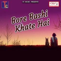 Bore Bashi Khate Hai songs