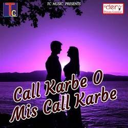 Call Karbe O Mis Call Karbe songs