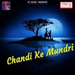 Chandi Ke Mundri songs