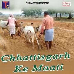 Chhattisgarh Ke Maati songs