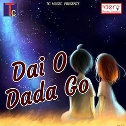 Dai O Dada Go songs