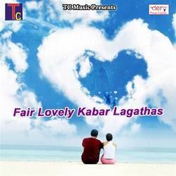 Fair Lovely Kabar Lagathas songs