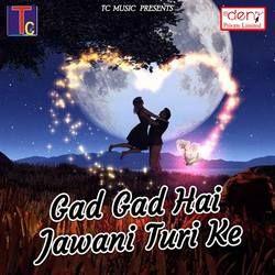 Gad Gad Hai Jawani Turi Ke songs