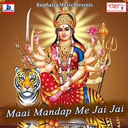 Maai Mandap Me Jai Jai songs