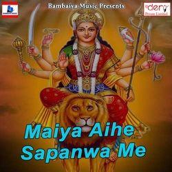 Maiya Aihe Sapanwa Me songs