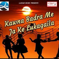 Listen to Bede Par Se Bistar Hatawa Raniya songs from Kawna Badra Me Ja Ke Lukagaila