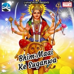 Listen to Odhani Wali Babuniya songs from Bhim Maai Ke Suganwa