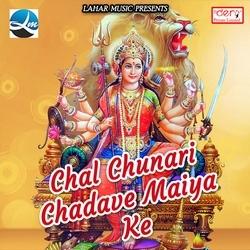 Chal Chunari Chadave Maiya Ke songs